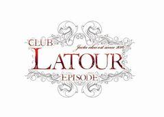 club Latour episode(ラトゥール エピソード)