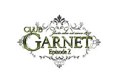 GARNET -Episode2- ガーネット エピソード2