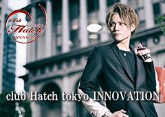 club Hatch tokyo INNOVATION クラブ ハッチ トウキョウ