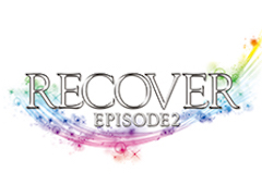RECOVER -EPISODE2- リカヴァーエピソード2